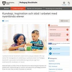 Kunskap, inspiration och stöd i arbetet med nyanlända elever