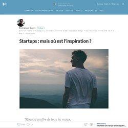 Startups : mais où est l'inspiration ? — Officielle France