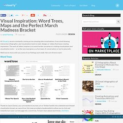 Inspiration: Word Trees, Maps and the Perfect March Madness Bracket