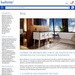 Bathwise Ltd - Getaway the Bathwise Way: 6 Must See Places in the UK as Inspiration for your Next Bathroom Renovation