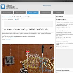 The Street Work of Banksy: British Graffiti Artist | Design Cookbook