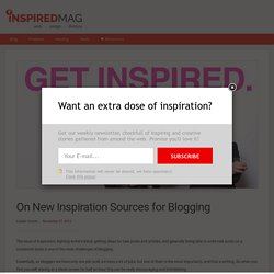 On New Inspiration Sources for Blogging