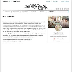 Inspiration Boards « Style Me Pretty : The Ultimate Wedding Blog