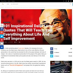 101 Inspirational Dalai Lama Quotes That Will Teach You About Life And Self Improvement