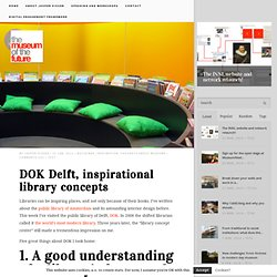 DOK Delft, inspirational library concepts