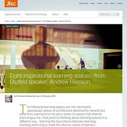 Eight inspirational learning spaces - from Digifest speaker, Andrew Harrison