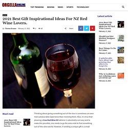 2021 Best Gift Inspirational Ideas For NZ Red Wine Lovers. - Orgella Online