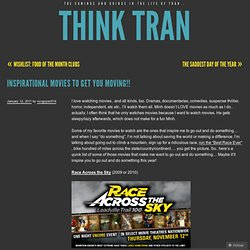 Inspirational Movies to get you MOVING!! « Think Tran