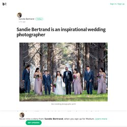 Sandie Bertrand is an inspirational wedding photographer