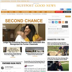 Good news. Positive, uplifting, inspiring stories - Huffington Post