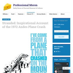Stranded: Inspirational Account of the 1972 Andes Plane Crash – Professional Moron