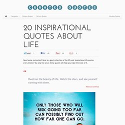 20 Inspirational Quotes About Life - Curated Quotes