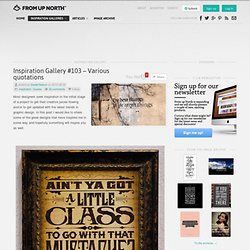 Inspiration Gallery #103 - Various quotations & From up North | Design...
