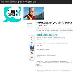 50 Dalai Lama Quotes To Enrich Your Life | QuotesNSmiles - Quotes Full Of Love & Inspiration