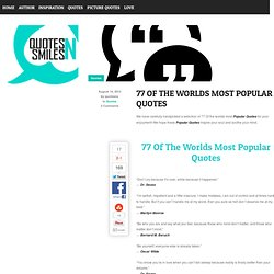 77 Of The Worlds Most Popular Quotes
