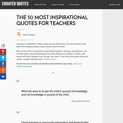 The 50 Most Inspirational Quotes for Teachers - Curated Quotes
