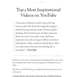 Top 5 Most Inspirational Videos on YouTube | zen habits