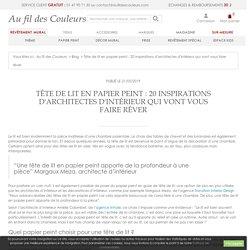 Tête de lit en papier peint : 20 inspirations d'architectes d'intérieur qui vont vous faire rêver - Blog Au fil des Couleurs - Papiers peints et décors muraux