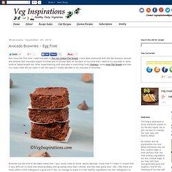 Veg Inspirations: Avocado Brownies ~ Egg Free