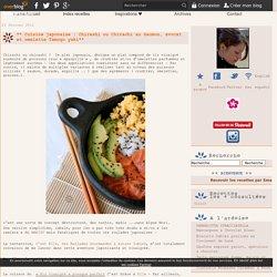 ** Cuisine japonaise : Chirashi ou Chirachi au Saumon, avocat et omelette Tamogo yaki** - Avocat et Chocolat - Idées et Inspirations culinaires