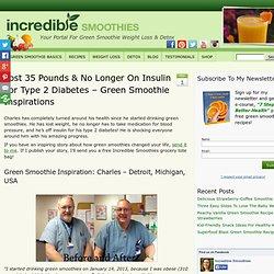Perdu 35 kilos et non plus sur l'insuline pour le diabète de type 2 - vert Smoothie Inspirations - Smoothies incroyables