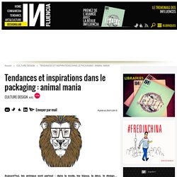 Tendances et inspirations dans le packaging : animal mania - Influencia