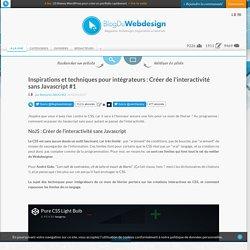 Inspirations et techniques pour intégrateurs : Créer de l'interactivité sans Javascript #1