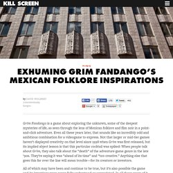 Exhuming Grim Fandango's Mexican folklore inspirations