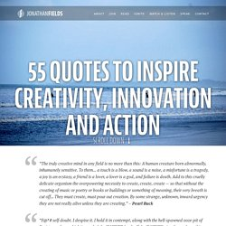 55 Quotes To Inspire Creativity, Innovation and Action