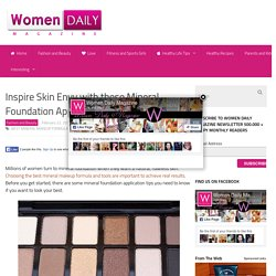 Inspire Skin Envy with these Mineral Foundation Application Tips -Afterglowcosmetics