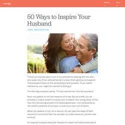 50 Ways to Inspire Your Husband - MomLife Today
