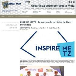 INSPIRE METZ : la marque de territoire de Metz Métropole - Inspire