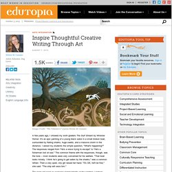 Inspire Thoughtful Creative Writing Through Art
