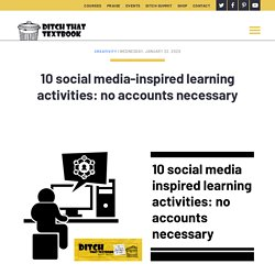 10 social media-inspired learning activities: no accounts necessary - Ditch That Textbook