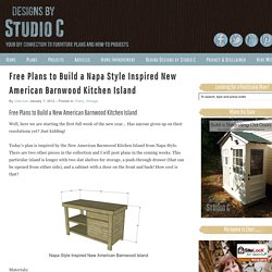 Free Plans to Build a Napa Style Inspired New American Barnwood Kitchen Island