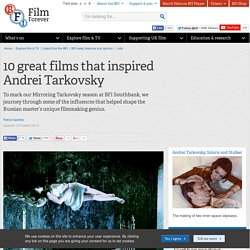10 great films that inspired Andrei Tarkovsky