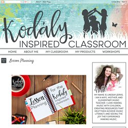Kodaly Inspired Classroom: Lesson Planning