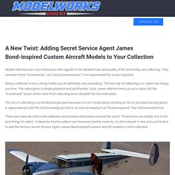 A New Twist: Adding Secret Service Agent James Bond-inspired Custom Aircraft Models to Your Collection - Custom Aircraft Models