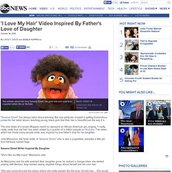 'Sesame Street' Writer Inspired By Daughter Creates 'I Love My Hair' Video To Inspire African-American Girls