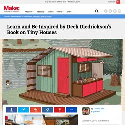 Learn and Be Inspired by Deek Diedrickson's Book on Tiny Houses