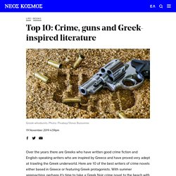 Top 10: Crime, guns and Greek-inspired literature