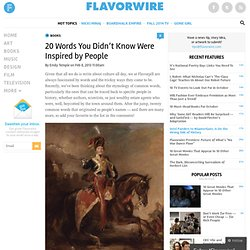 20 Words You Didn't Know Were Inspired by People – flavorwire