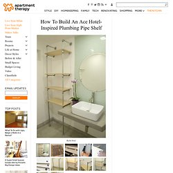 How To Build An Ace Hotel-Inspired Plumbing Pipe Shelf | Apartment Therapy Re-Nest
