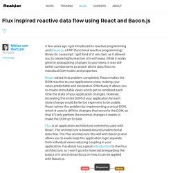 Flux inspired reactive data flow using React and Bacon.js - Reaktor