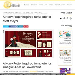 A Harry Potter inspired template for Matt Meyer