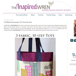 The Inspired Wren: TUTORIAL (& Giveaway!): The Three-Ten Tote