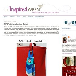 The Inspired Wren: TUTORIAL: Hand Sanitizer Jacket