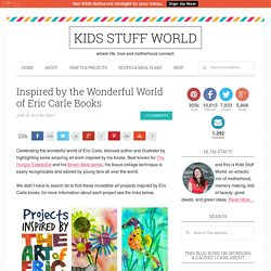 Inspired by the Wonderful World of Eric Carle Books -