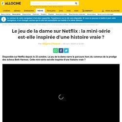 Le jeu de la dame sur Netflix : la mini-série est-elle inspirée d'une histoire vraie ? - News Séries à la TV - AlloCiné