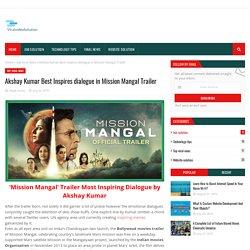 Akshay Kumar Best Inspires dialogue in Mission Mangal Trailer